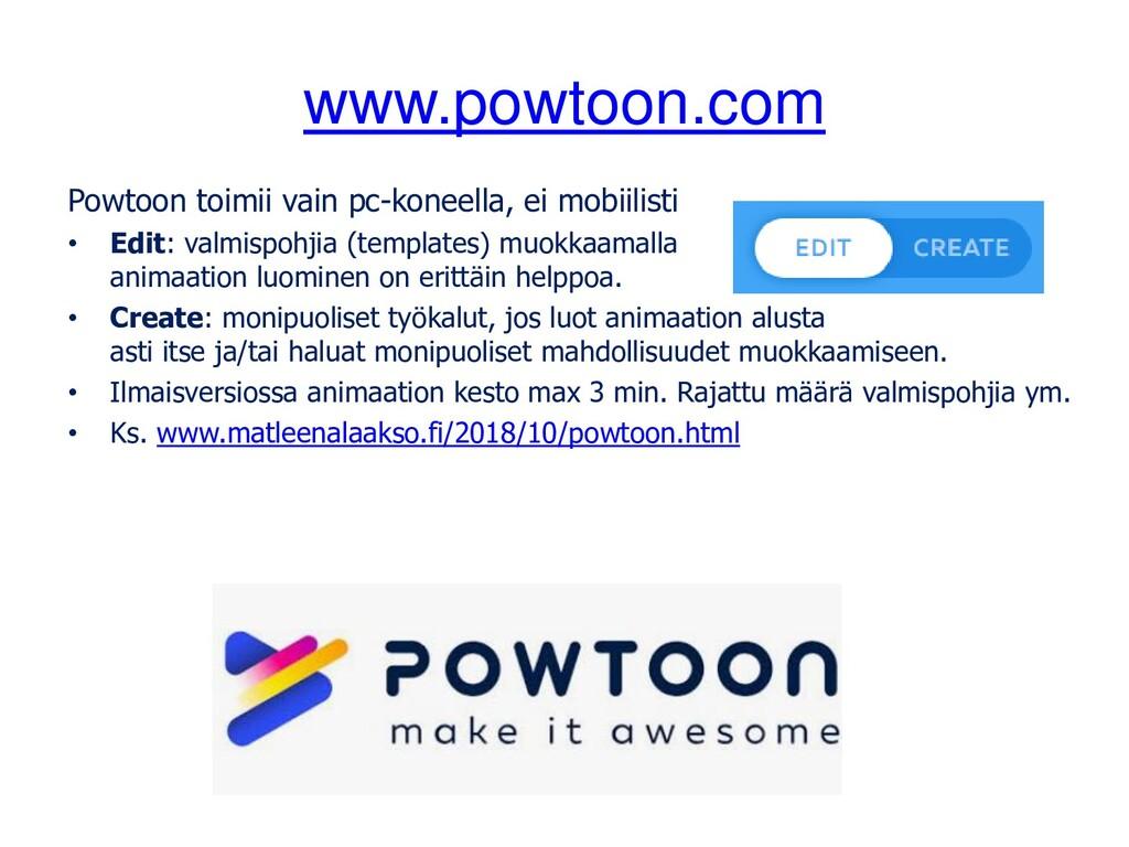 www.powtoon.com Powtoon toimii vain pc-koneella...