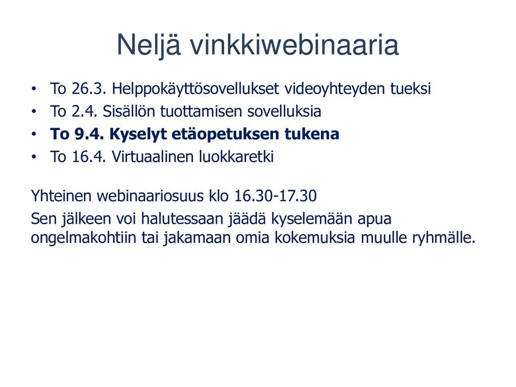 Neljä vinkkiwebinaaria • To 26.3. Helppokäyttös...