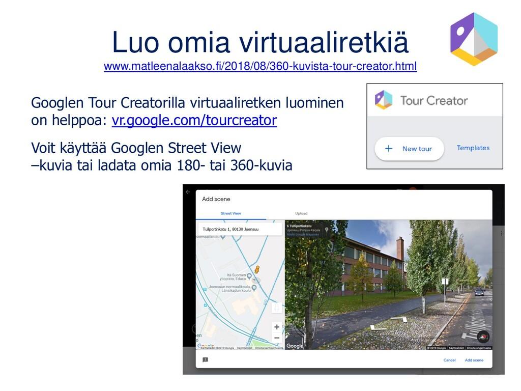 Luo omia virtuaaliretkiä www.matleenalaakso.fi/...