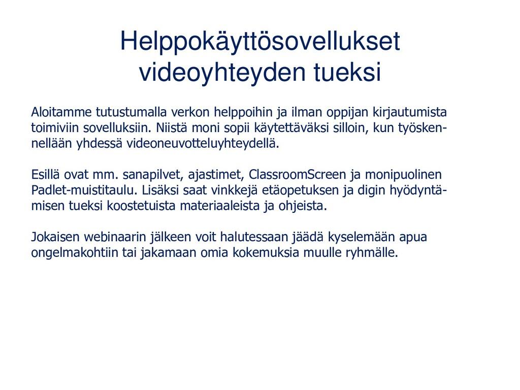 Helppokäyttösovellukset videoyhteyden tueksi Al...