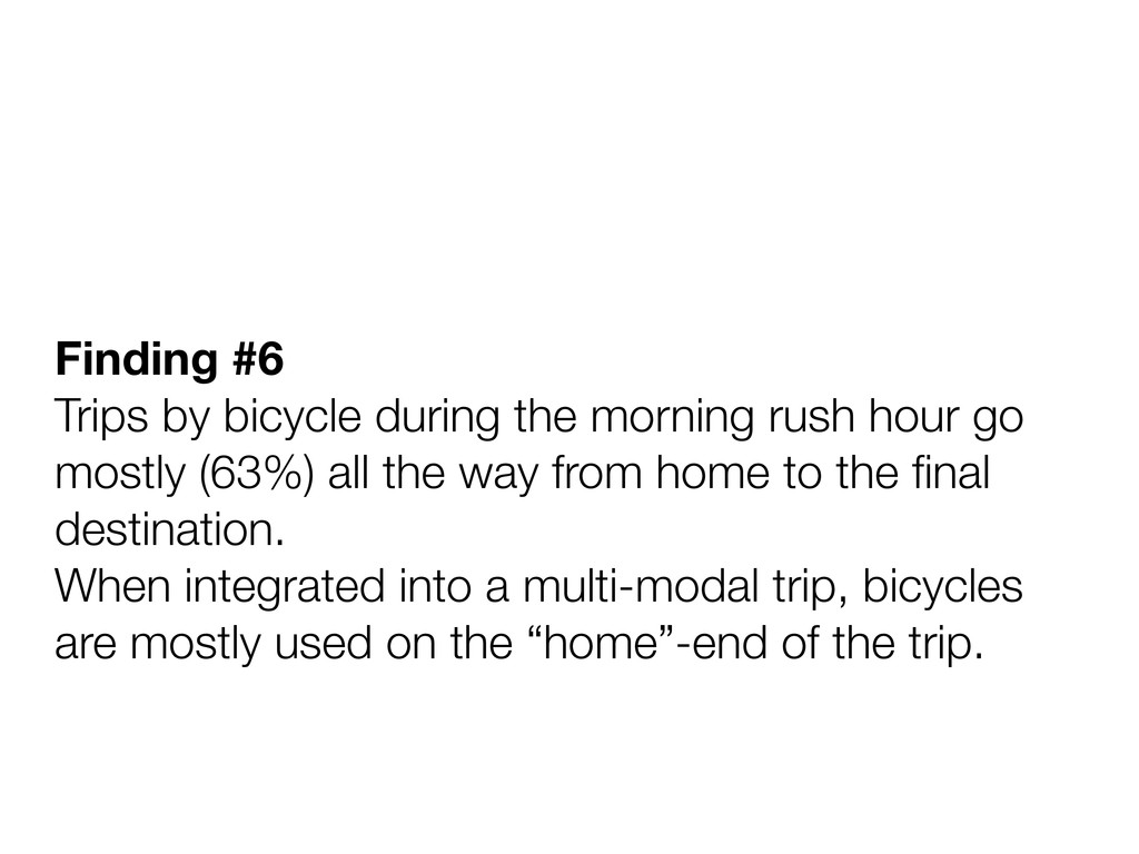 Finding #6 Trips by bicycle during the morning ...