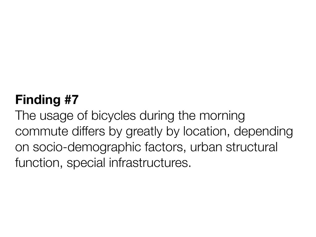 Finding #7 The usage of bicycles during the mor...