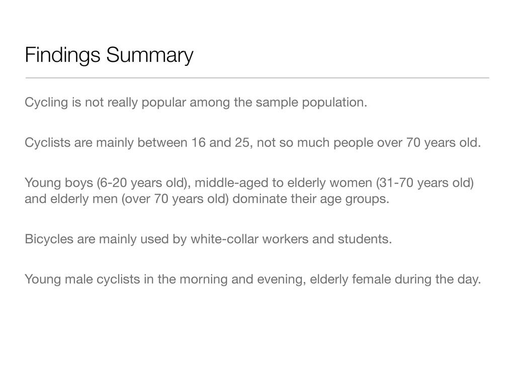 Findings Summary Cycling is not really popular ...