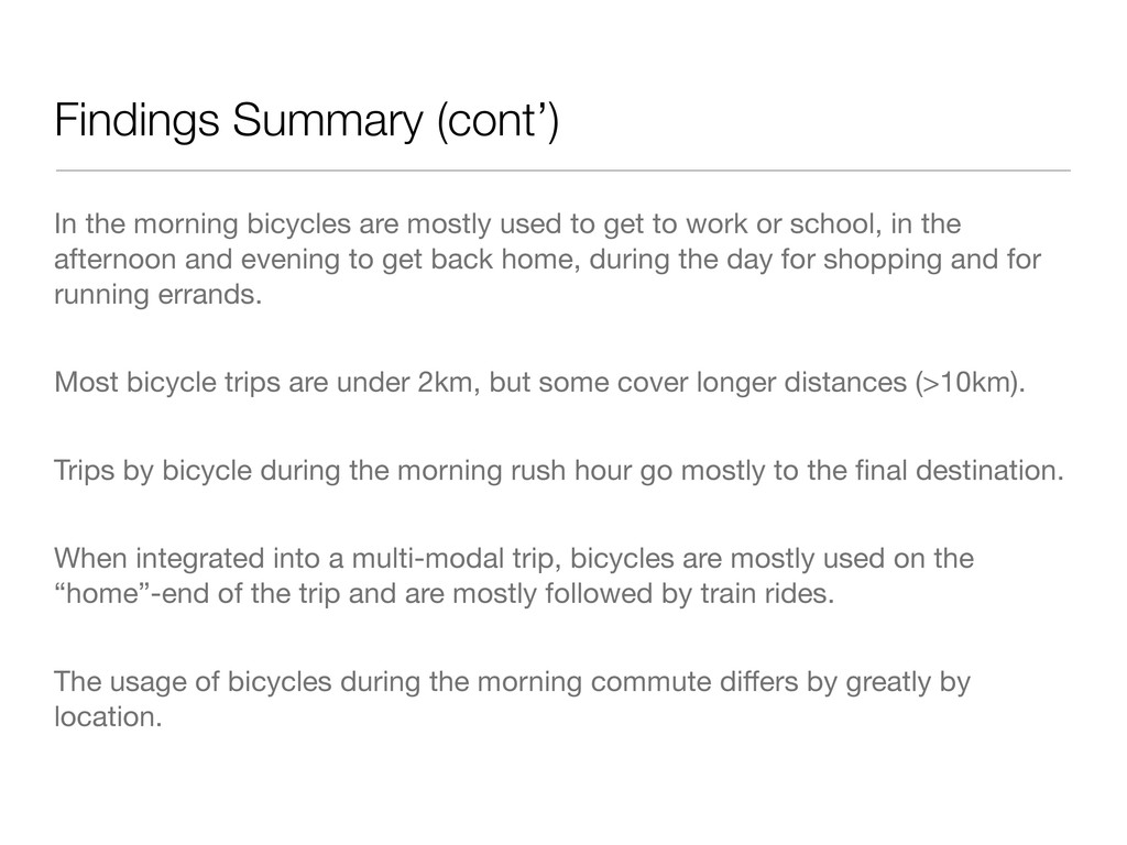 Findings Summary (cont') In the morning bicycle...