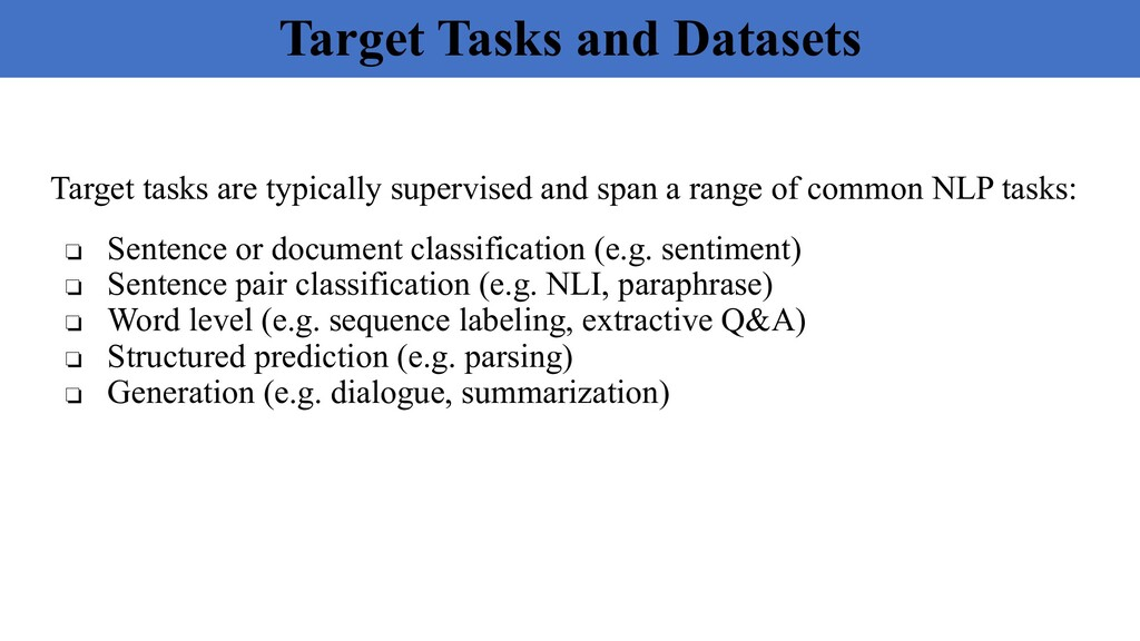 Target Tasks and Datasets Target tasks are typi...