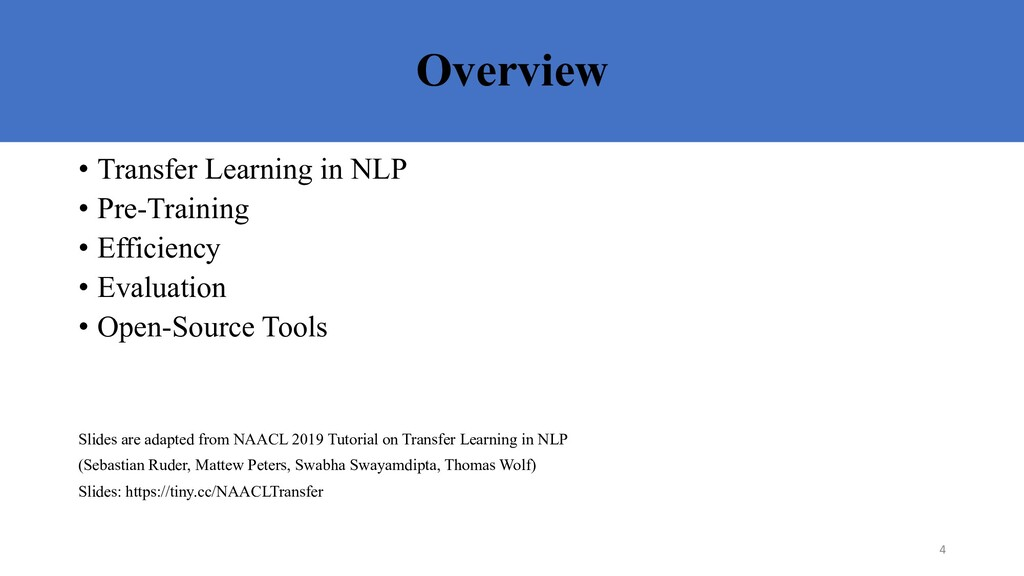 Overview • Transfer Learning in NLP • Pre-Train...