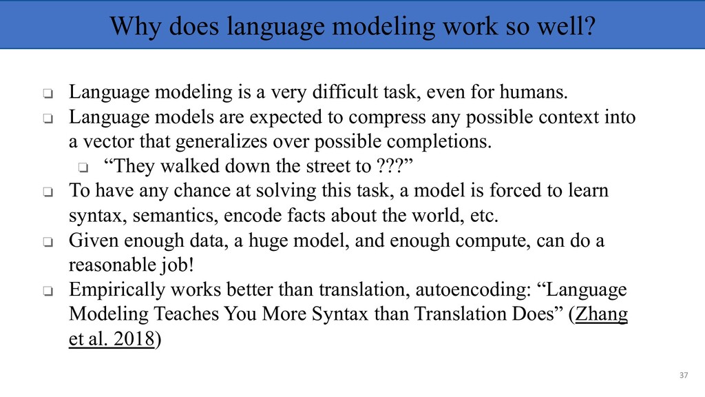 Why does language modeling work so well? ❏ Lang...