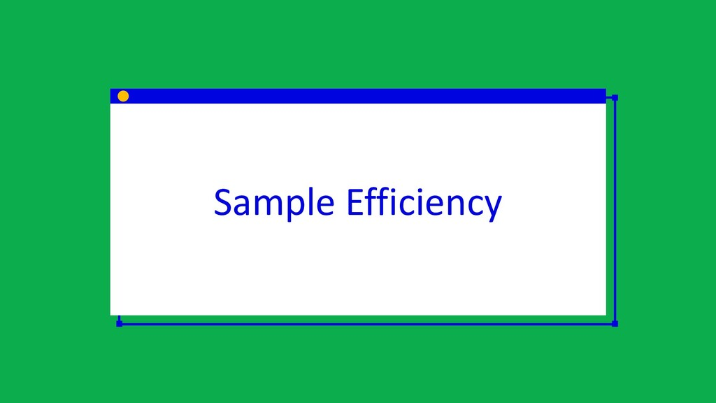 Sample Efficiency
