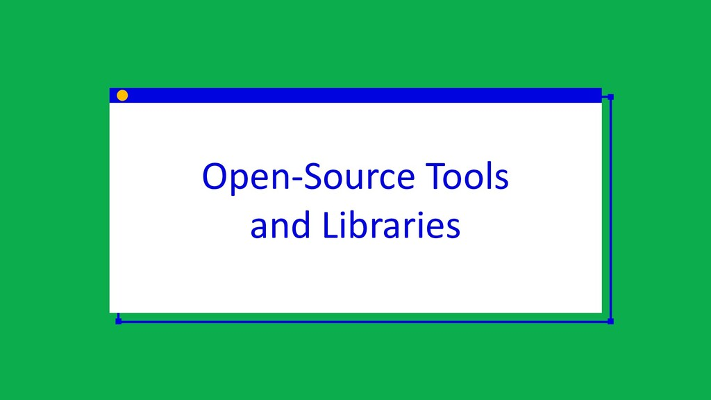 Open-Source Tools and Libraries