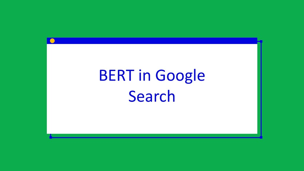 BERT in Google Search