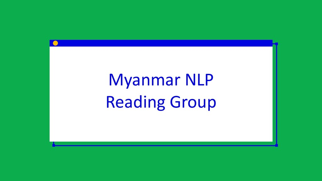 Myanmar NLP Reading Group