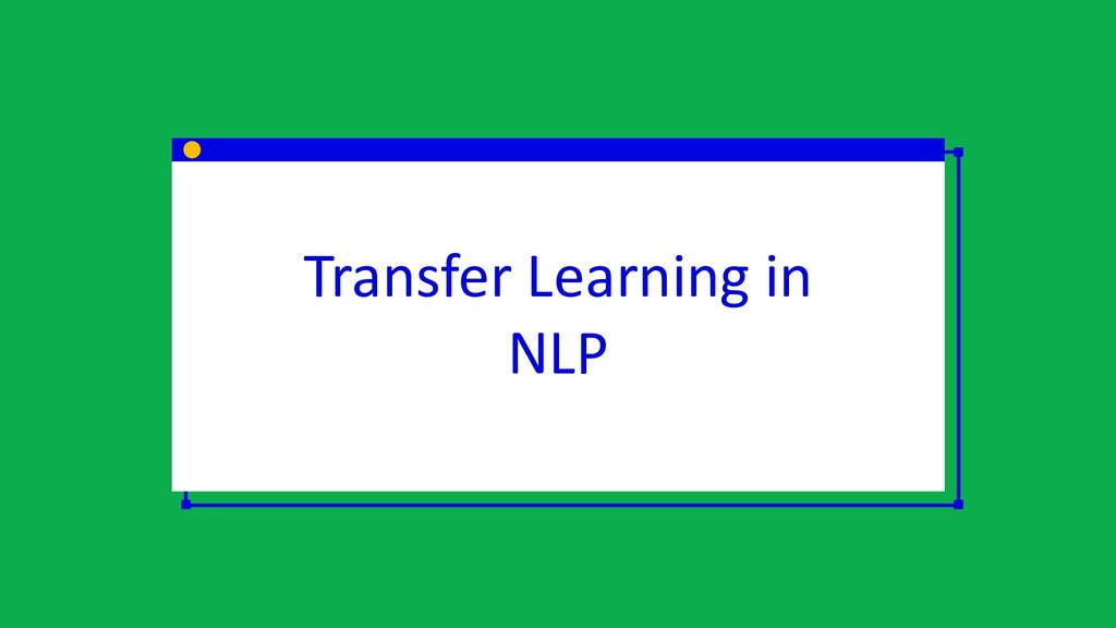 Transfer Learning in NLP