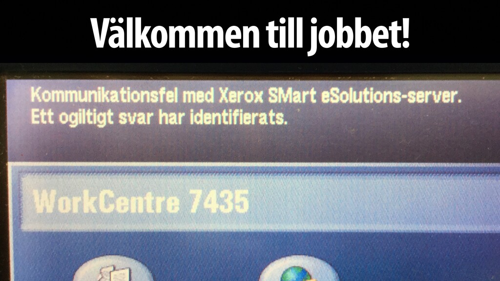 Välkommen till jobbet!