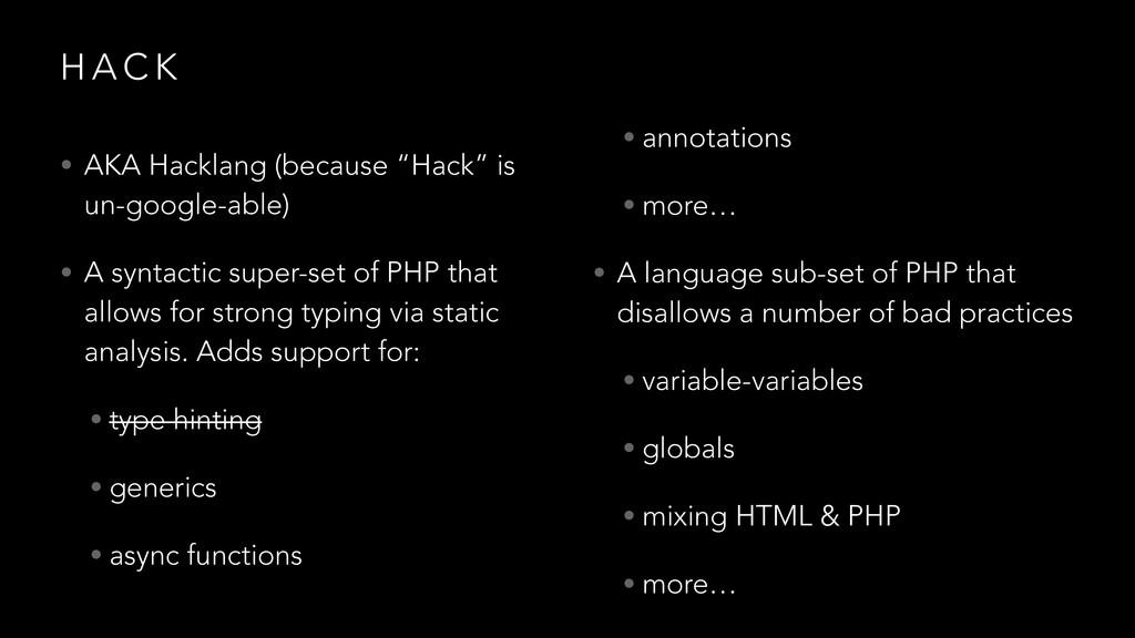 "H A C K • AKA Hacklang (because ""Hack"" is un-go..."