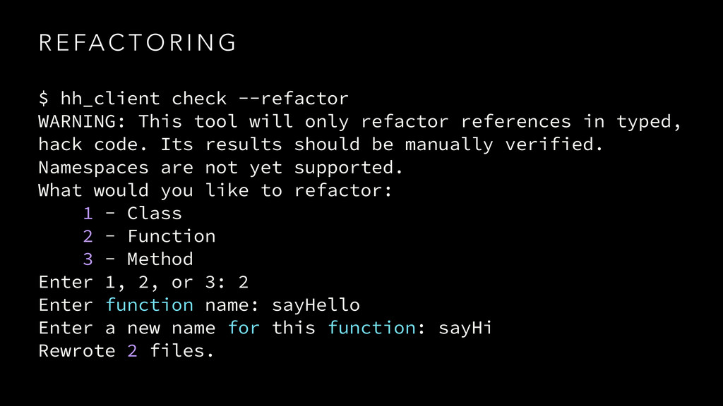 R E FA C T O R I N G $ hh_client check --refact...