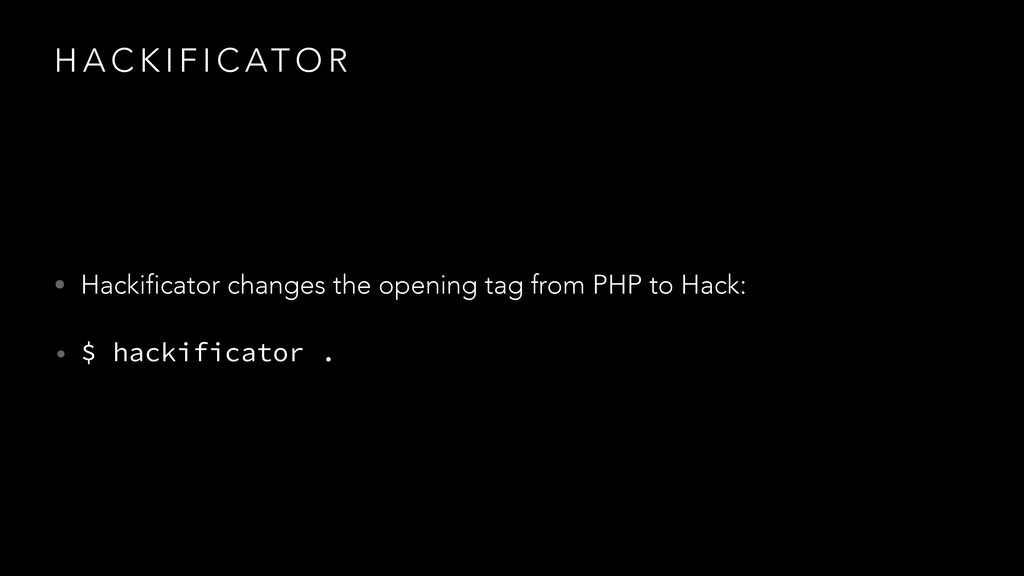 H A C K I F I C AT O R • Hackificator changes t...
