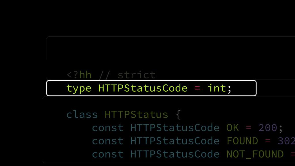 <?hh // strict type HTTPStatusCode = int; class...