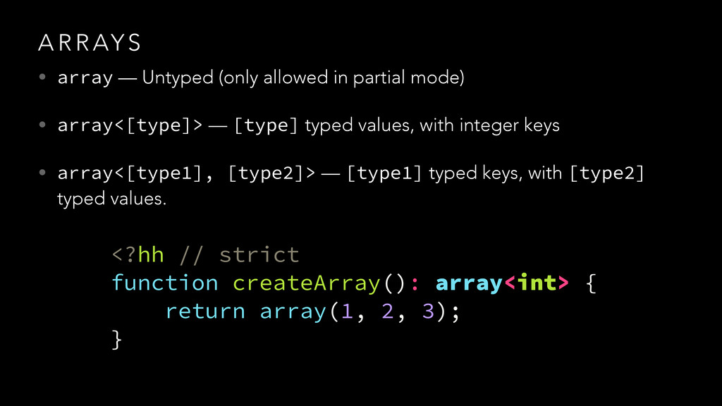 A R R AY S • array — Untyped (only allowed in p...