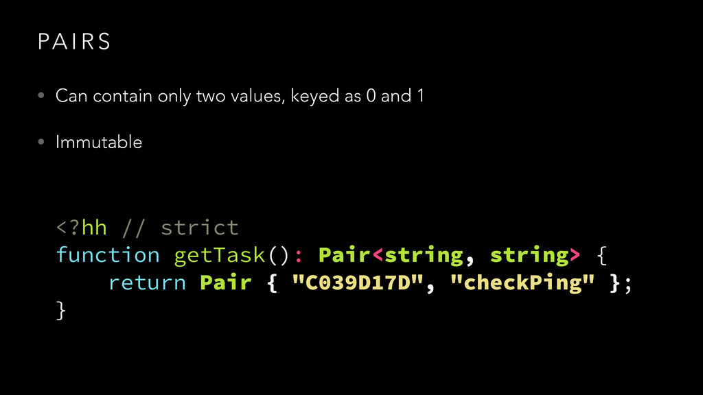 PA I R S • Can contain only two values, keyed a...