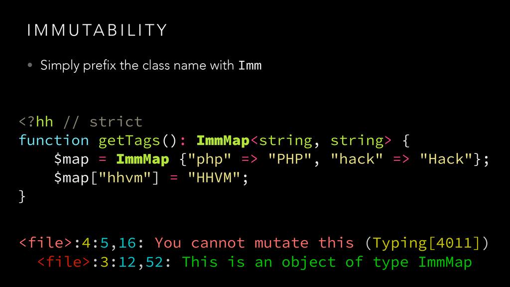 I M M U TA B I L I T Y • Simply prefix the clas...