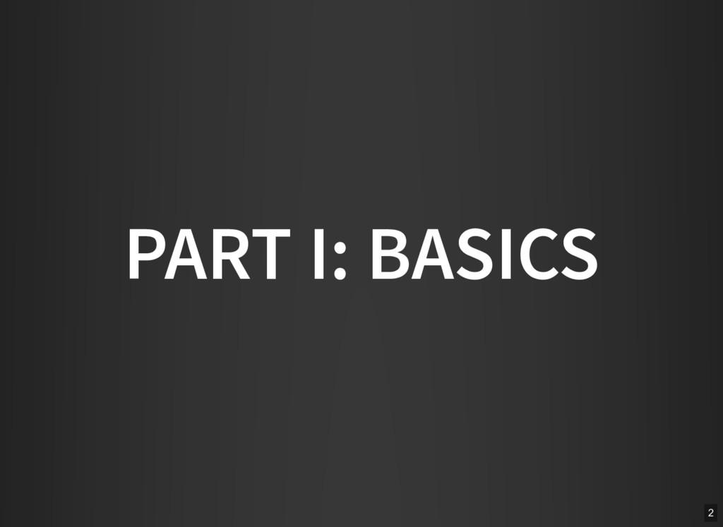 PART I: BASICS 2