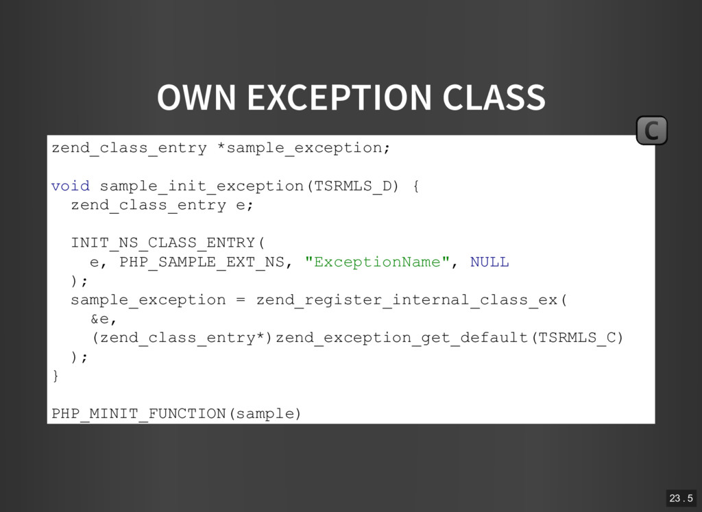 OWN EXCEPTION CLASS zend_class_entry *sample_ex...