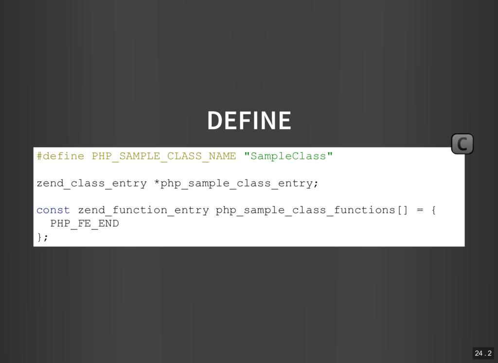 "DEFINE #define PHP_SAMPLE_CLASS_NAME ""SampleCla..."