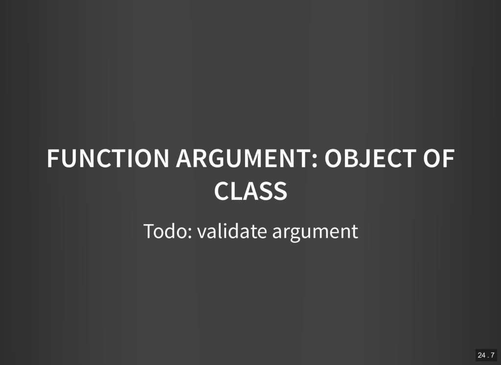 FUNCTION ARGUMENT: OBJECT OF CLASS Todo: valida...