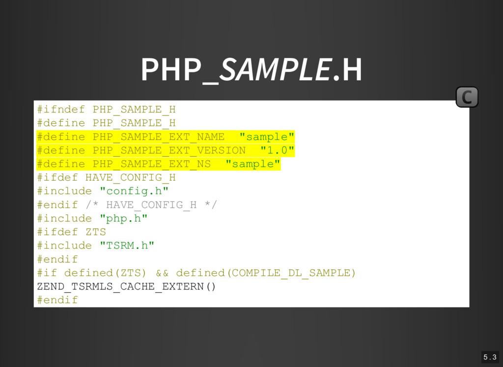 PHP_SAMPLE.H #ifndef PHP_SAMPLE_H #define PHP_S...