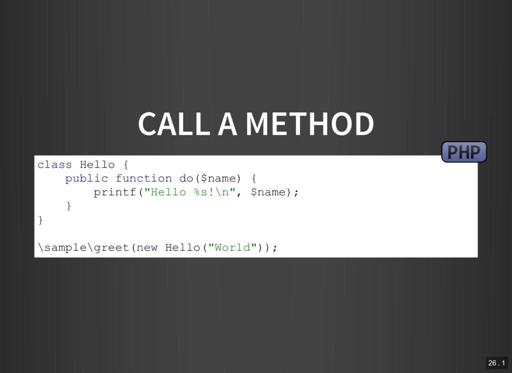 CALL A METHOD class Hello { public function do(...