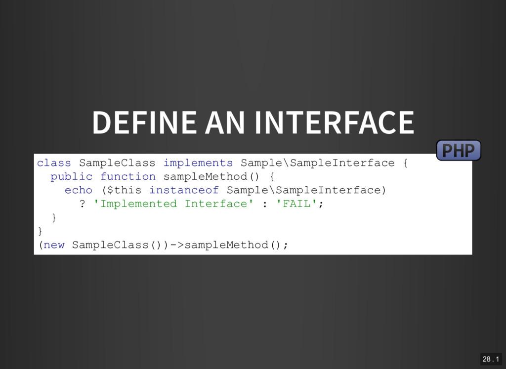 DEFINE AN INTERFACE class SampleClass implement...