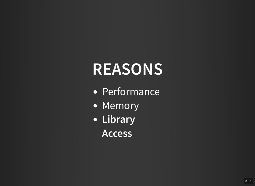 REASONS Performance Memory Library Access 3 . 1