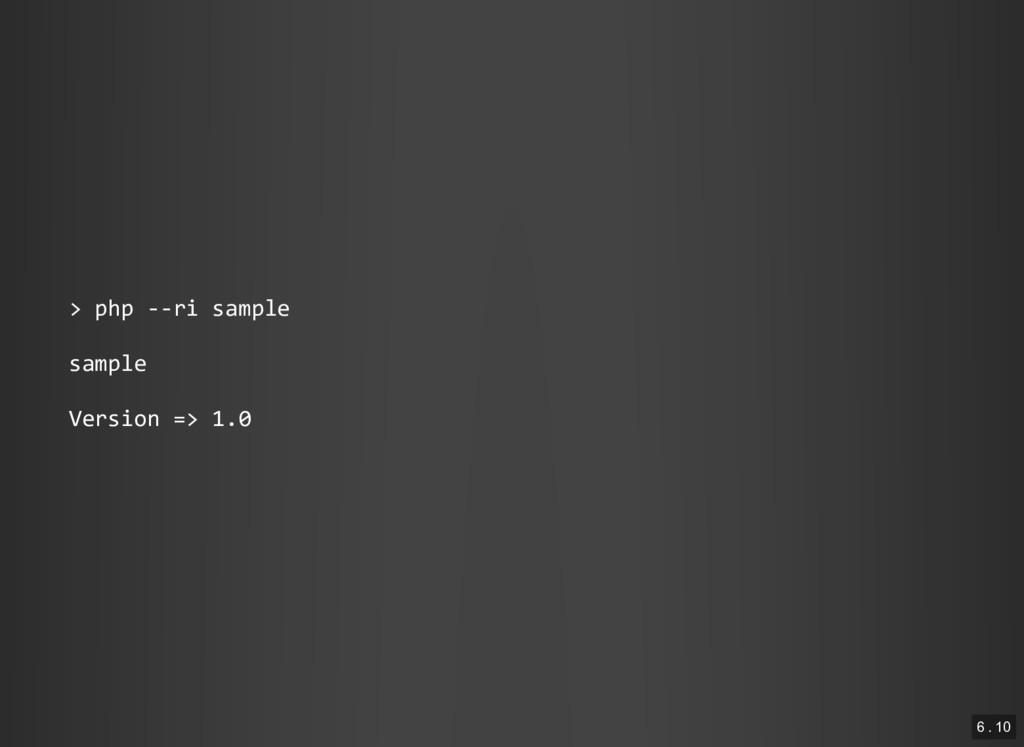 > php ‐‐ri sample sample Version => 1.0 6 . 10