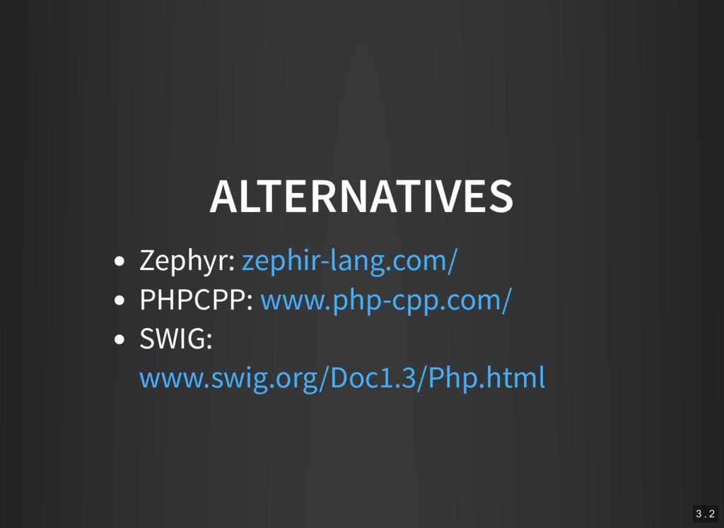 ALTERNATIVES Zephyr: PHPCPP: SWIG: zephir-lang....