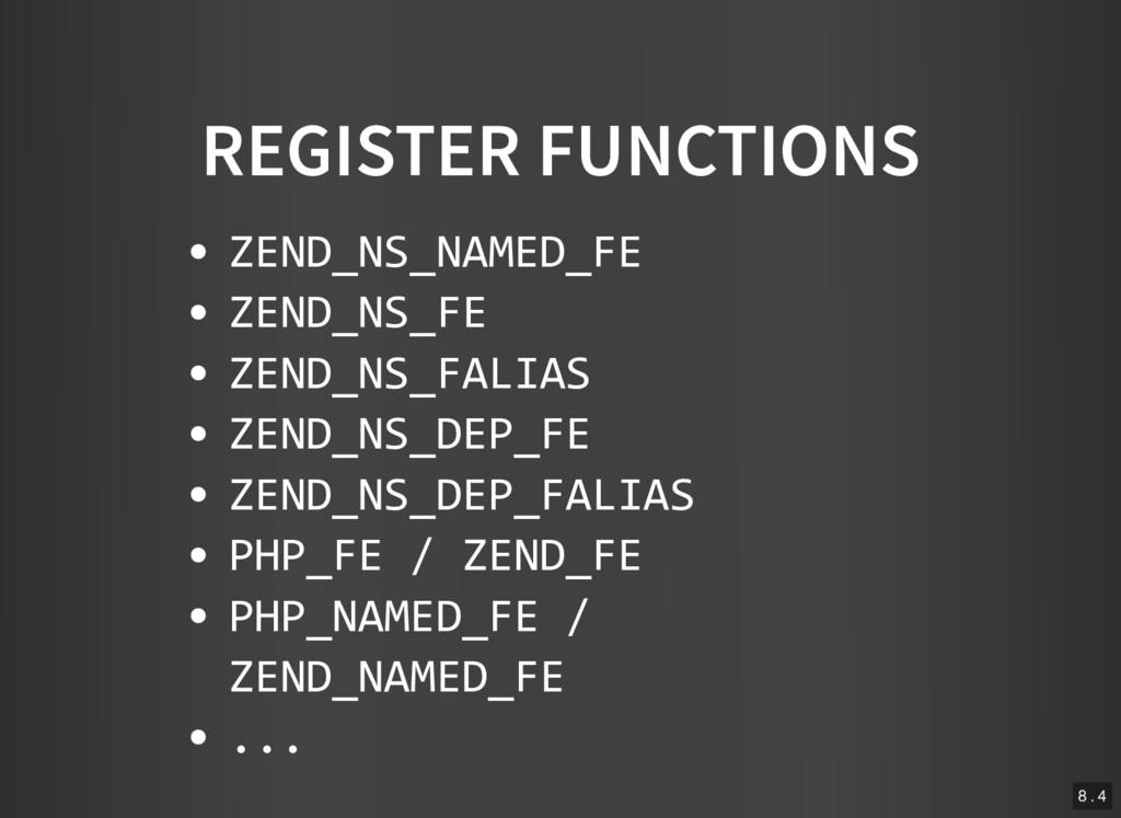 REGISTER FUNCTIONS ZEND_NS_NAMED_FE ZEND_NS_FE ...