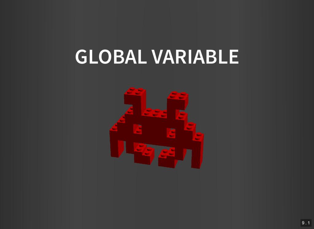 GLOBAL VARIABLE 9 . 1