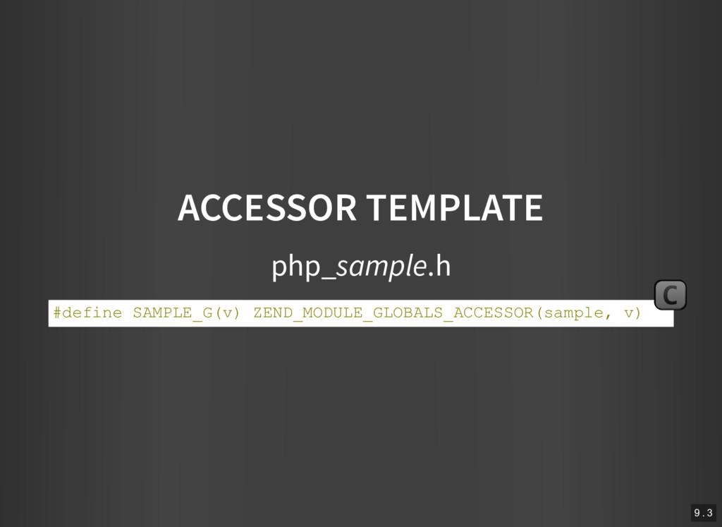 ACCESSOR TEMPLATE php_sample.h #define SAMPLE_G...