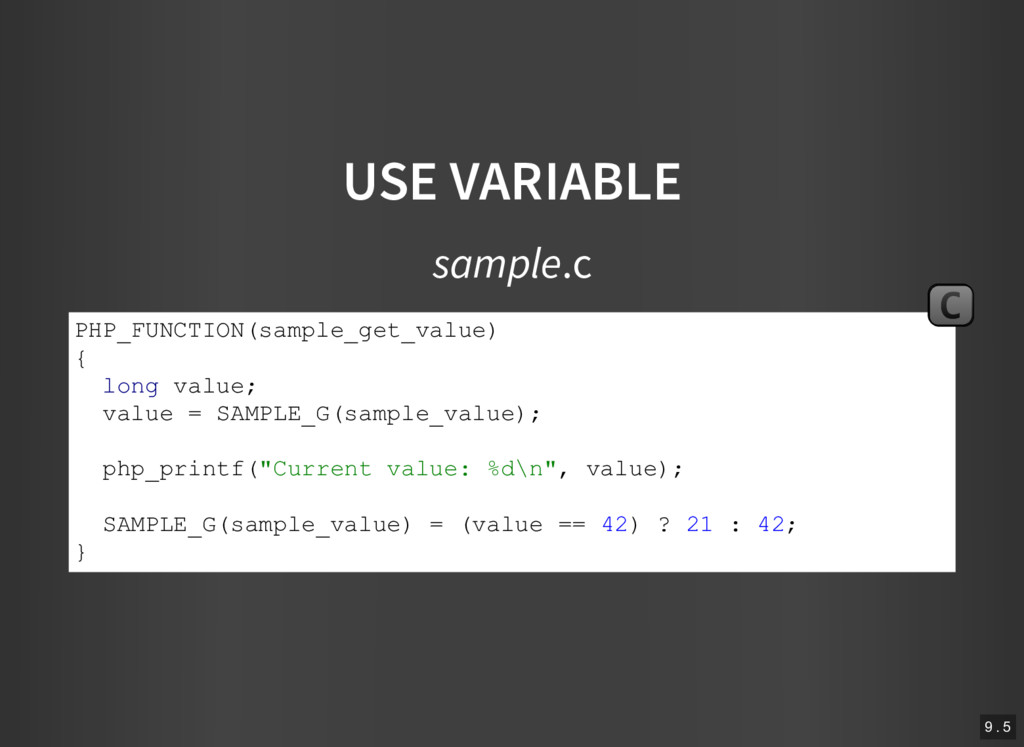 USE VARIABLE sample.c PHP_FUNCTION(sample_get_v...