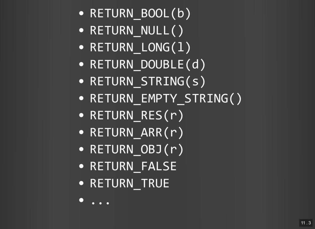 RETURN_BOOL(b) RETURN_NULL() RETURN_LONG(l) RET...