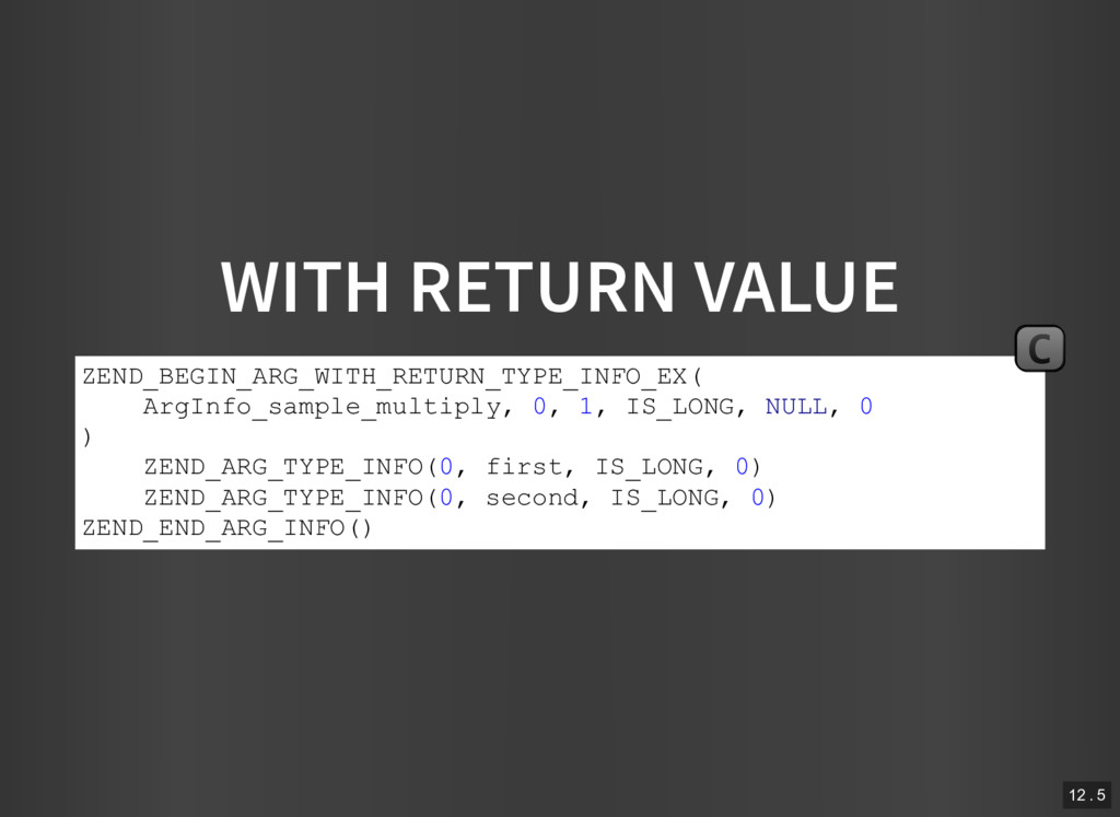 WITH RETURN VALUE ZEND_BEGIN_ARG_WITH_RETURN_TY...