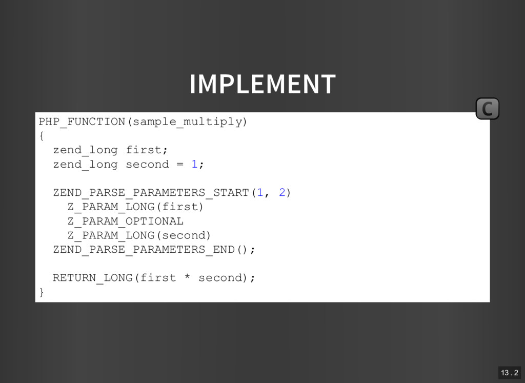 IMPLEMENT PHP_FUNCTION(sample_multiply) { zend_...
