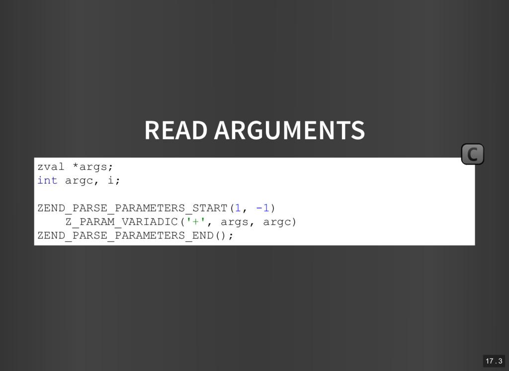 READ ARGUMENTS zval *args; int argc, i; ZEND_PA...