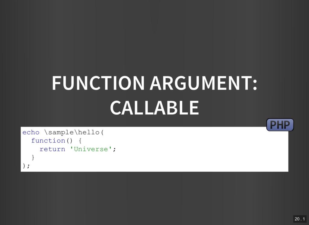 FUNCTION ARGUMENT: CALLABLE echo \sample\hello(...