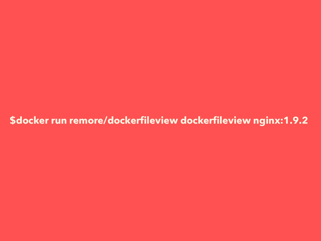 $docker run remore/dockerfileview dockerfileview ...