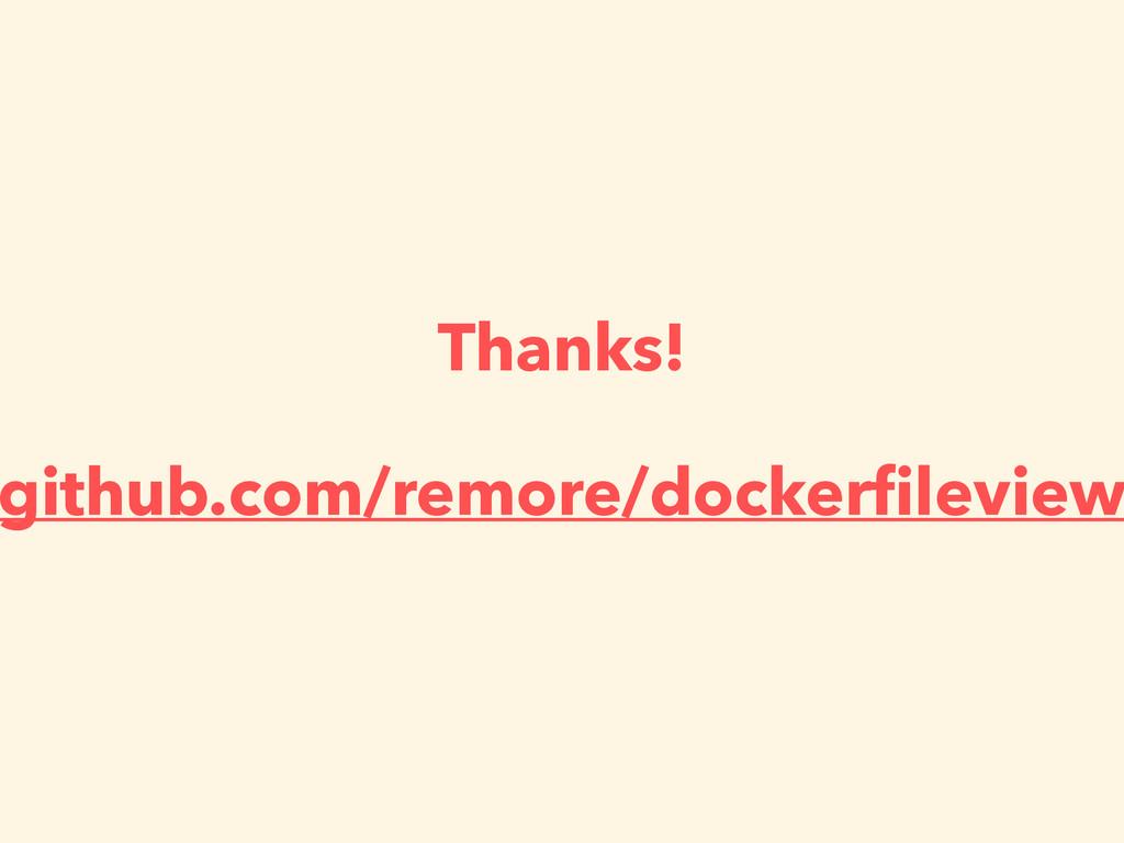Thanks! github.com/remore/dockerfileview