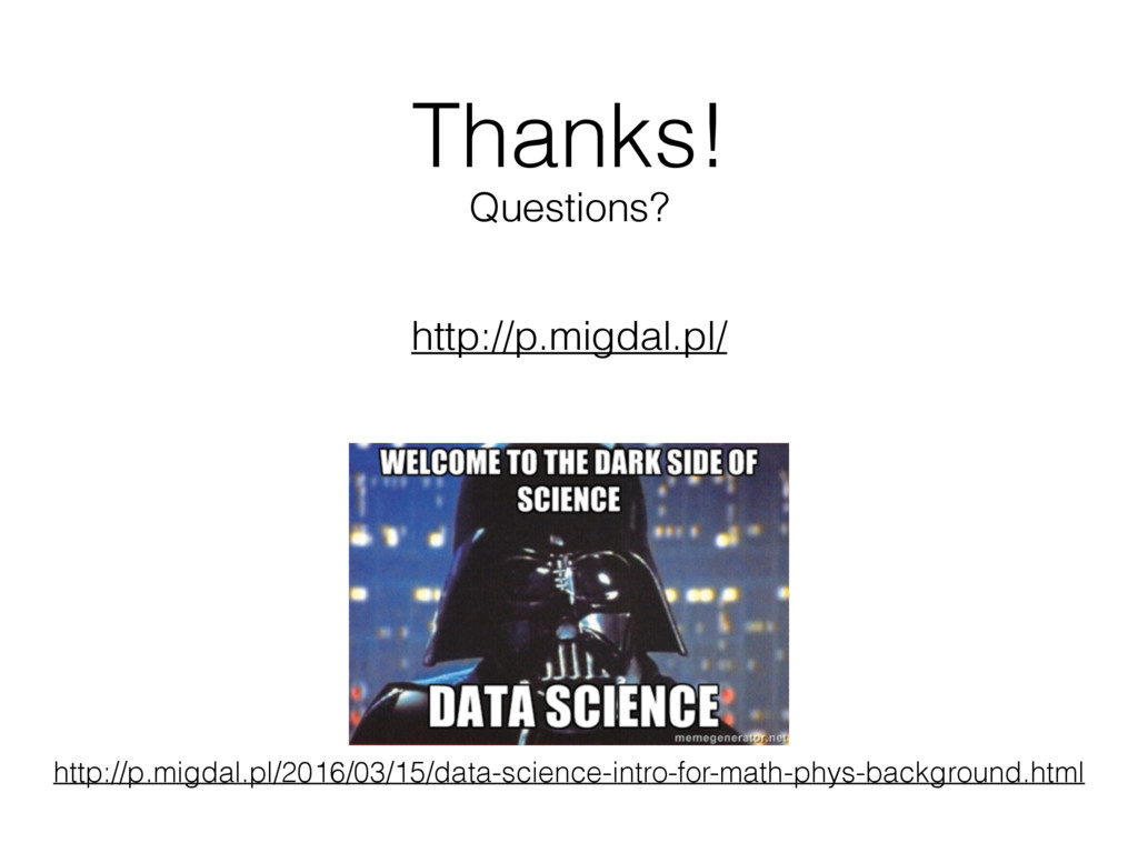 Thanks! http://p.migdal.pl/ Questions? http://p...