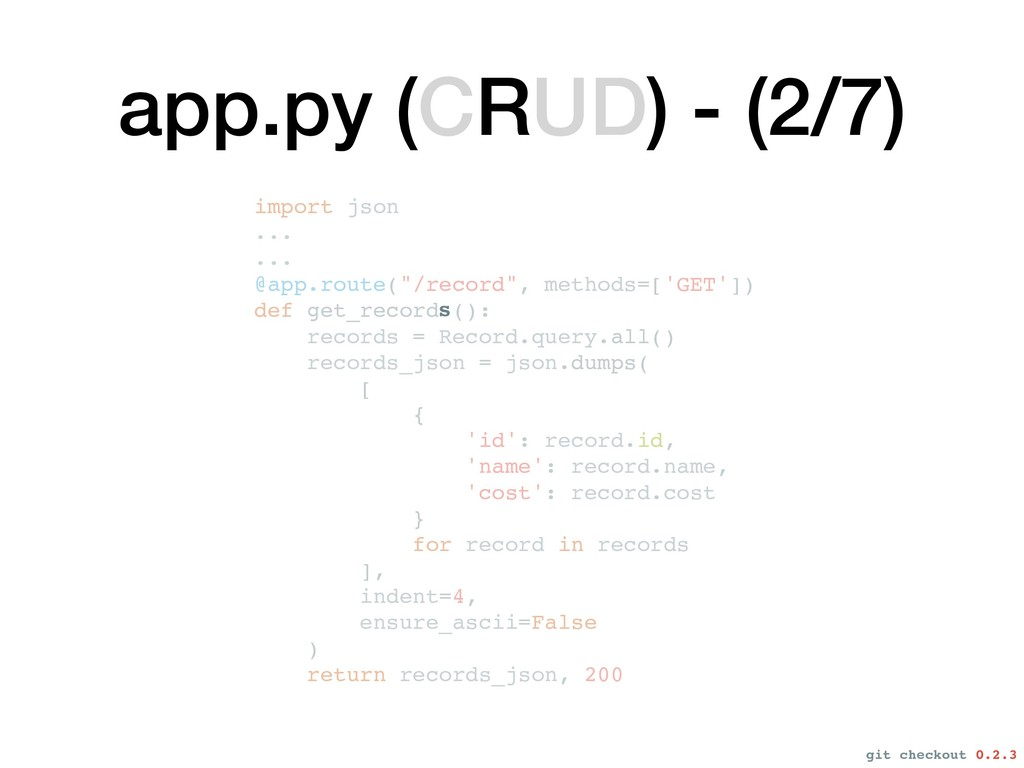app.py (CRUD) - (2/7) import json ... ... @app....