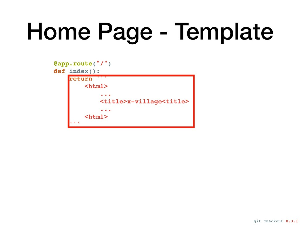 """Home Page - Template @app.route(""""/"""") def index(..."""