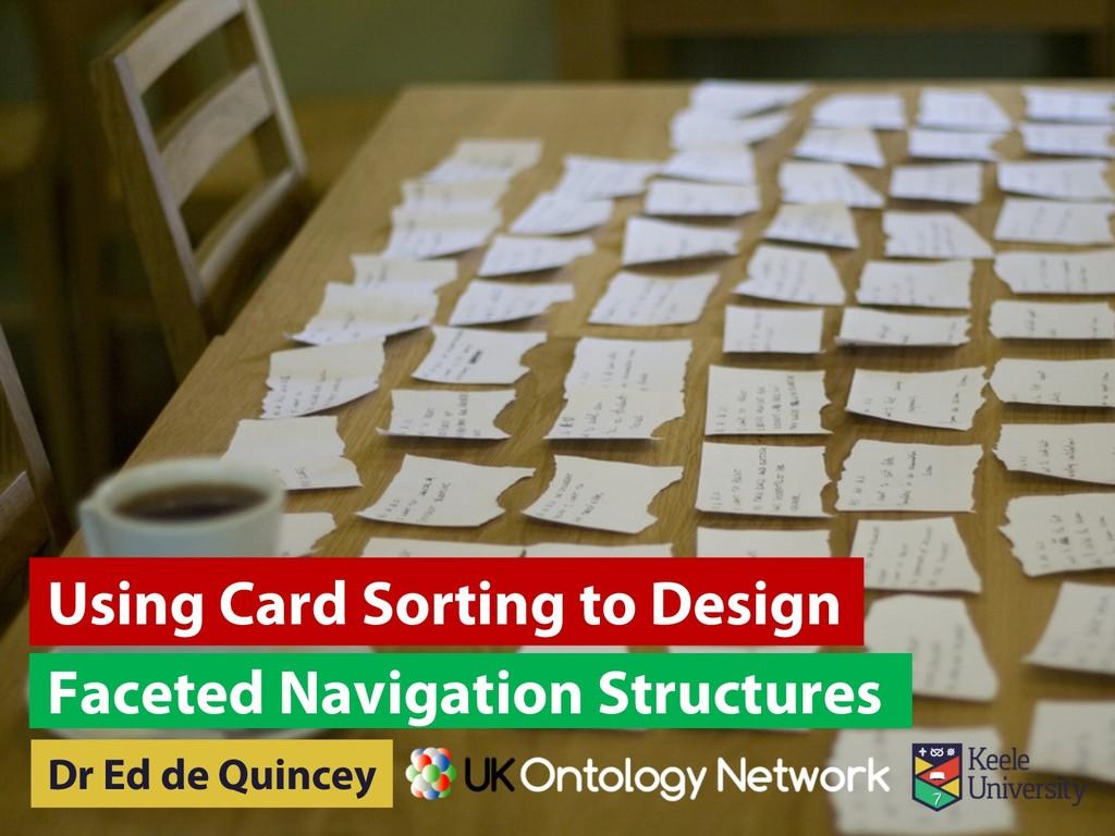 Faceted Navigation Structures Dr Ed de Quincey ...