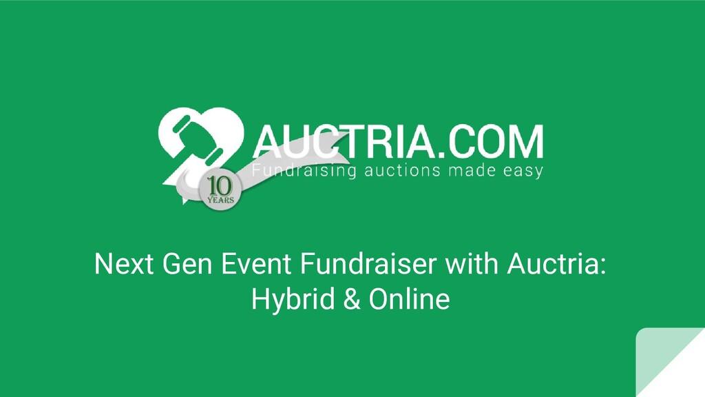 Next Gen Event Fundraiser with Auctria: Hybrid ...